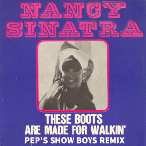 Nancy Sinatra – These Boots are made for walkin (Pep's Show Boys Remix)
